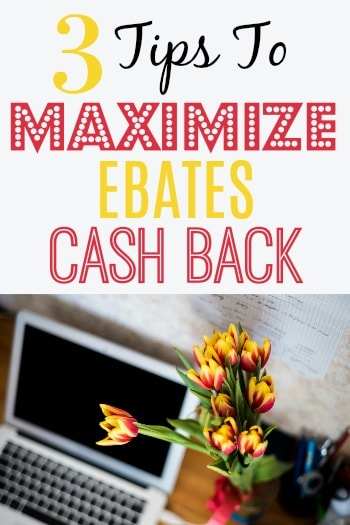 3 Tips To Maximize Ebates Cash Back