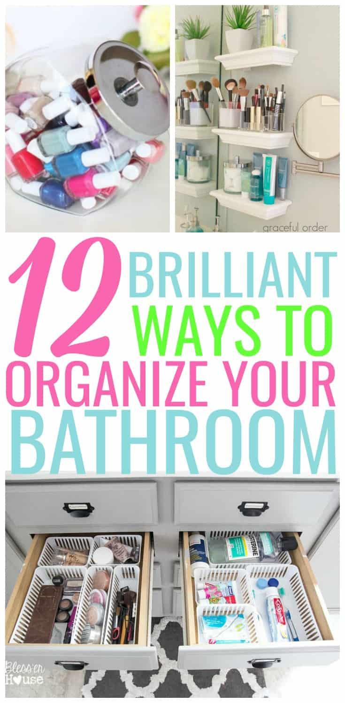12 Brilliant Ways To Organize Your Bathroom