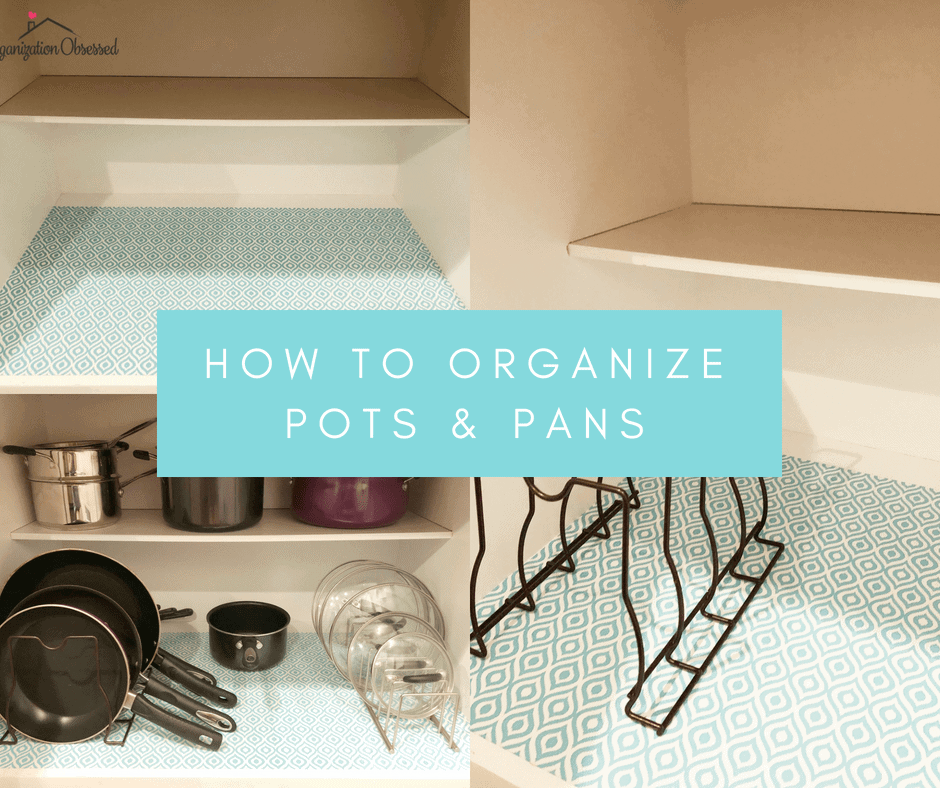 How To Organize Pots and Pans - Organization Obsessed